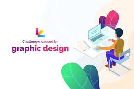 Designer Top 7 Challenges Caused By Graphic Design Field Designers