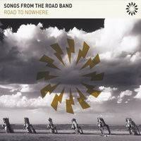 Songs For The Road Songs From The Road Band Road To Nowhere Cd Baby Music Store