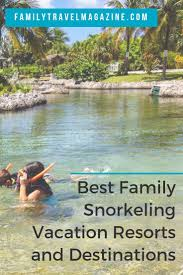 the best family snorkeling vacation resorts and destinations for your family vacation including caribbean vacation