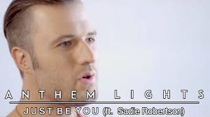 Just Be You Anthem Lights Free Mp3 Download Just Be You Anthem Lights Feat Sadie Robertson