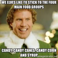 Image result for buddy the elf four main food groups