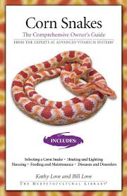 Corn Snakes The Comprehensive Owners Guide The Herpetocultural Library