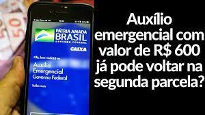 Auxílio emergencial com valor de R$ 600 já pode voltar na segunda parcela?  - YouTube