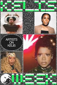 kelly rowland bby angie martinez and more on why kelis is a true visionary