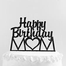 Happy Birthday Mom Cake Topper Mothers Day Gift Mom Cake Topper