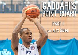 Qaddafi's Point Guard, an Interview with Alex Owumi