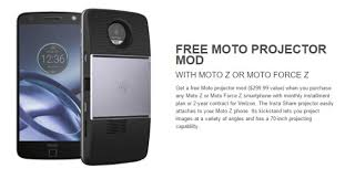 motorola projector. deal: get the motorola moto z droid or force from best buy, a free projector mod