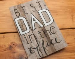 office gifts for dad. Best Dad In The Office Custom Sign Rustic Decor Gifts For Etsy