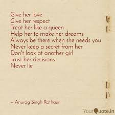 Queen Quotes Amazing Give Her Love Give Her R Quotes Writings By Anurag Singh