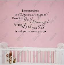 Be Strong And Courageous Quotes Enchanting I COMMAND YOU BE STRONG AND COURAGEOUS Vinyl Wall Lettering Stickers