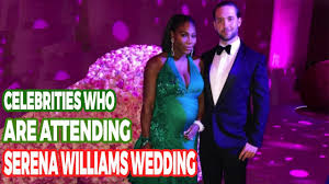 Celebrities who attended Serena Willams and Alexis Ohanian Wedding ...