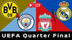 Dortmund VS Man City | Liverpool VS Real Madrid | UEFA LIVE | Champions  League LIVE - YouTube
