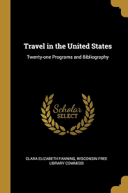 Travel In The United States Twenty One Programs And Bibliography