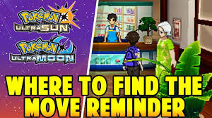 Where to find the Move Reminder in Pokemon Ultra Sun and Ultra Moon - Where  is the Move Relearner - YouTube