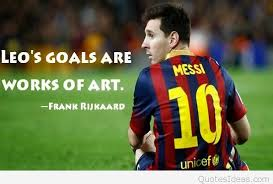 Messi Quotes Interesting Frank Rijkaard About Lionel Messi Quote