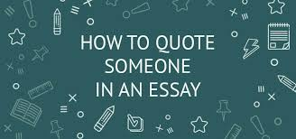 How To Quote Someone In An Essay Examples And Writing Guide