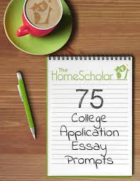 college entry essay prompts free download 75 college application essay prompts