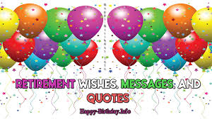 Retirement Day Wishes Messages And Quotes Happy Birthdayinfo