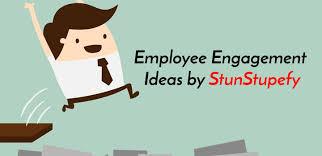 Stunning Employee Engagement Ideas You Must Try Stunstupefy