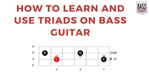 How To Learn And Use Triads On Bass Guitar With Examples