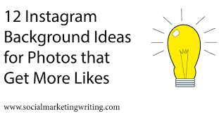 12 Instagram Background Ideas for Photos that Get More Likes