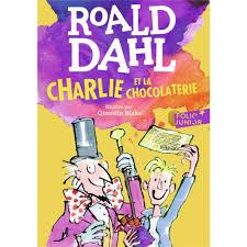Charlie et la chocolaterie - Roald Dahl - Quentin Blake - 9782070601578 -  Romans Jeunesse - Livres pour enfants - Univers Enfant