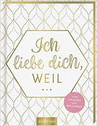Ich Liebe Dich Weil 9783845830896 Amazoncom Books
