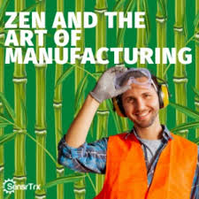 Zen and the Art of Manufacturing
