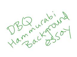 showme   hammurabi dbq theses to essay writinghammurabi background essay