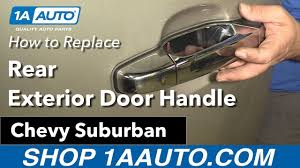 how to replace install rear exterior door handle 09 chevy suburban 1a auto parts