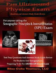 pass ultrasound physics exam questions and answers study guide review