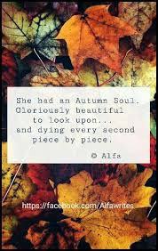 Autumn Quotes Best She Had An Autumn Soul Gloriously Beautiful To Look Upon And