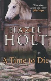 A Time to Die, A Sheila Malory Mystery by Hazel Holt | 9780749007928 |  Booktopia