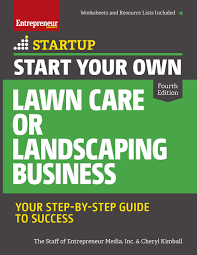 lawncare ad start your own lawn care or landscaping business your step by step