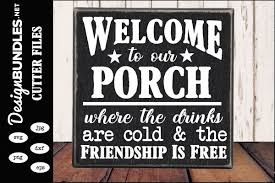 Choose from our library of lettering quotes, silhouettes, cute animals, garlands. Welcome To Our Porch Svg