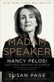 Madam Speaker: Nancy Pelosi and the ...