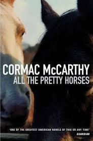 all the pretty horses the border trilogy by cormac mccarthy