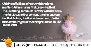 Childhood Quotes Mesmerizing Childhood Reflections Quote With Picture