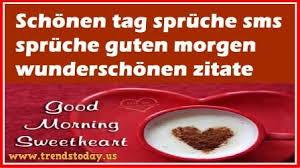 Schönen Tag Sprüche Sms Sprüche Guten Morgen Wunderschönen Zitate