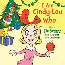 how the grinch stole christmas cindy lou who book. Modren Stole I Am CindyLou Who For How The Grinch Stole Christmas Cindy Lou Book