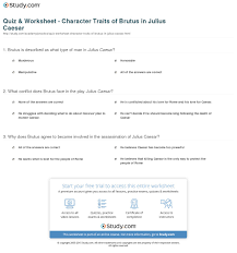 quiz worksheet character traits of brutus in julius caesar print character of brutus in julius caesar traits analysis worksheet