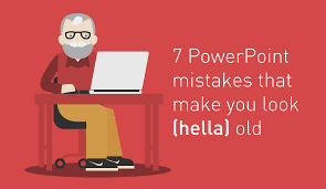 powerpoint mistakes that make you look old