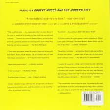 robert moses and the modern city the transformation of new york robert moses and the modern city the transformation of new york hilary ballon ph d kenneth t jackson 9780393732436 com books