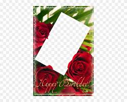 happy birthday png frame with roses happy birthday frame