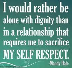 Respect Quotes Thoughts Nice Relationship Sacrifice Dignity Great Stunning Best Quotes About Dignity