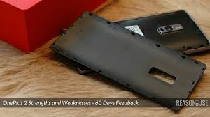 oneplus 2 strengths and weaknesses 60 days feedback reasontouse view larger image oneplus 2 strengths and weaknesses
