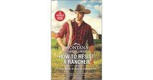 Montana Country Legacy: How to Resist a Rancher by Cindy Kirk