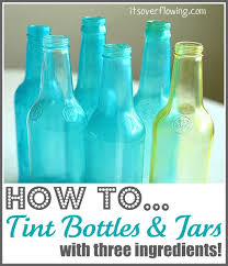 simple diy how to tint bottles and jars