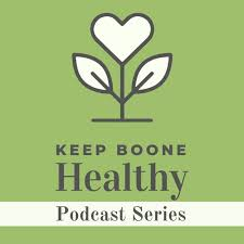 Keep Boone Healthy Podcast Series