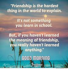 Meghdoot Good Morning Quote Best of Good Morning Friendship Is The Hardest Thing InThe World To